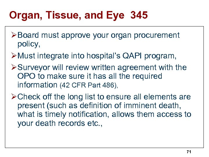 Organ, Tissue, and Eye 345 ØBoard must approve your organ procurement policy, ØMust integrate