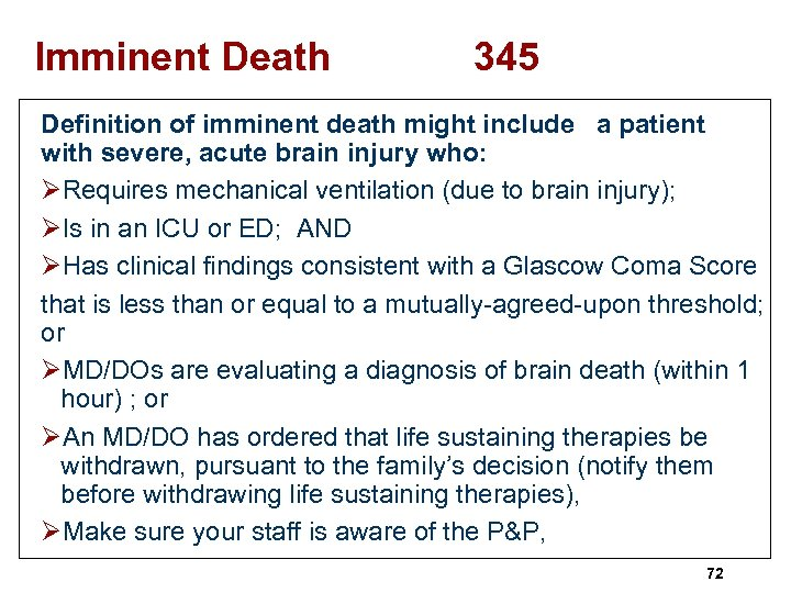 Imminent Death 345 Definition of imminent death might include a patient with severe, acute