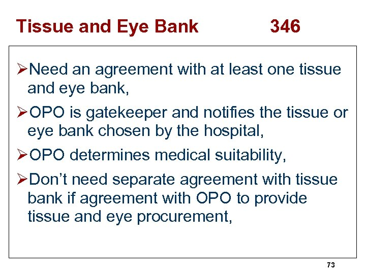Tissue and Eye Bank 346 ØNeed an agreement with at least one tissue and