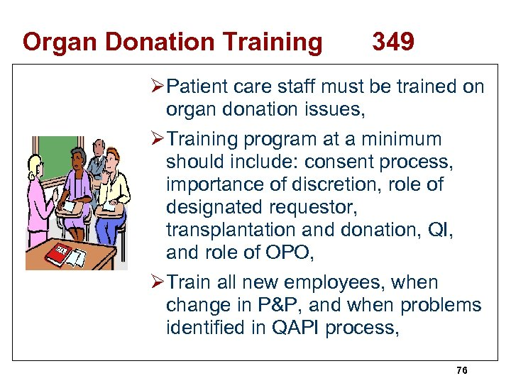 Organ Donation Training 349 ØPatient care staff must be trained on organ donation issues,