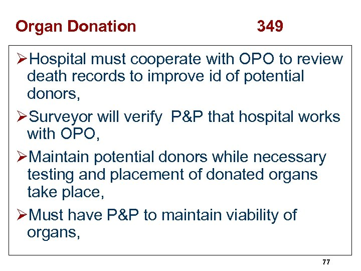 Organ Donation 349 ØHospital must cooperate with OPO to review death records to improve