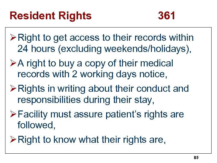 Resident Rights 361 Ø Right to get access to their records within 24 hours