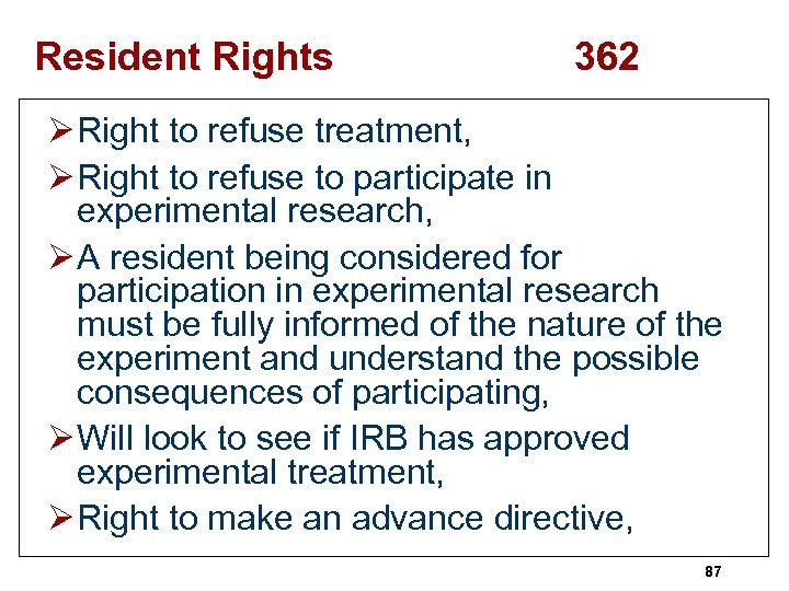 Resident Rights 362 Ø Right to refuse treatment, Ø Right to refuse to participate