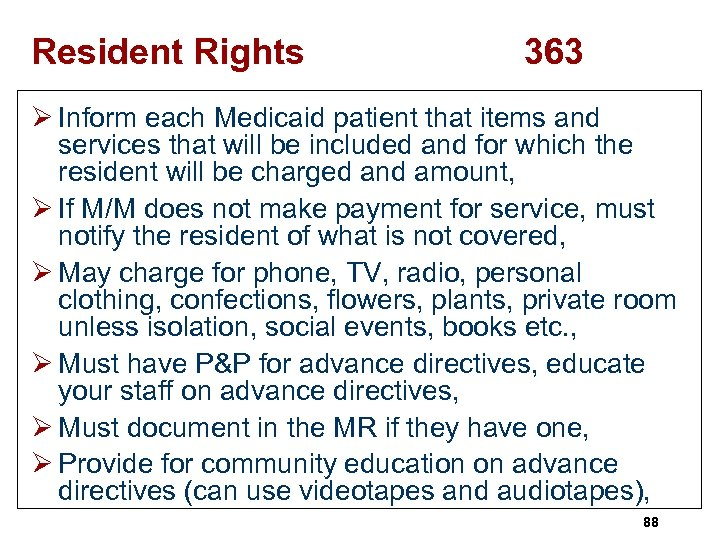 Resident Rights 363 Ø Inform each Medicaid patient that items and services that will