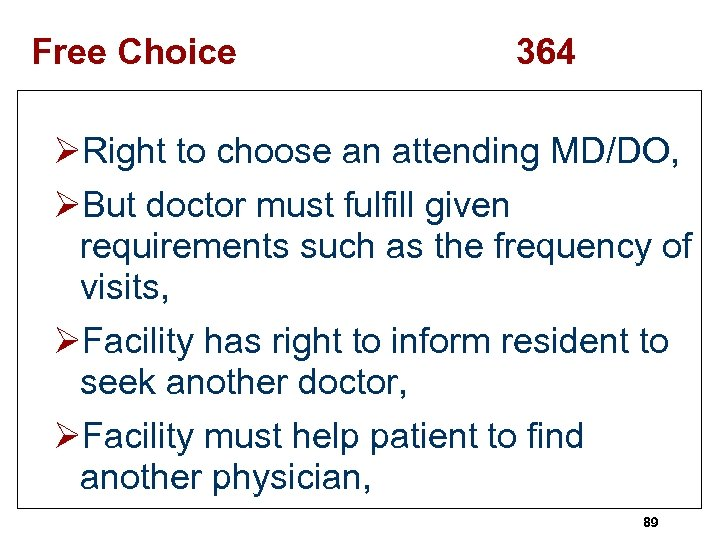 Free Choice 364 ØRight to choose an attending MD/DO, ØBut doctor must fulfill given