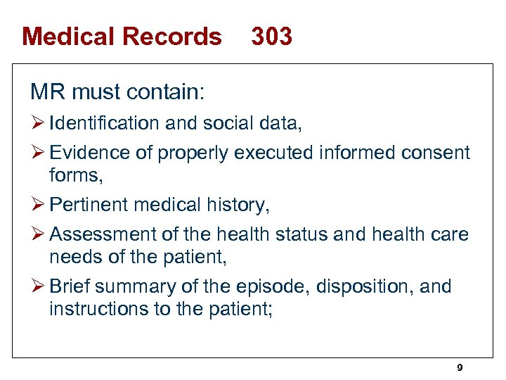Medical Records 303 MR must contain: Ø Identification and social data, Ø Evidence of
