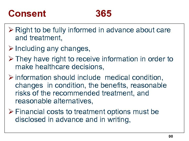Consent 365 Ø Right to be fully informed in advance about care and treatment,