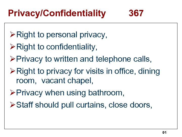 Privacy/Confidentiality 367 Ø Right to personal privacy, Ø Right to confidentiality, Ø Privacy to