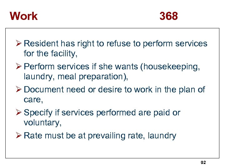 Work 368 Ø Resident has right to refuse to perform services for the facility,