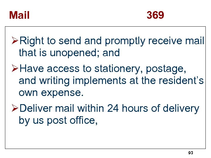 Mail 369 ØRight to send and promptly receive mail that is unopened; and ØHave