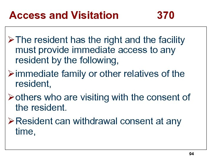 Access and Visitation 370 Ø The resident has the right and the facility must
