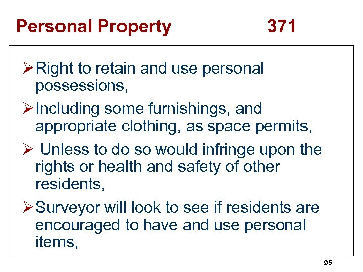Personal Property 371 Ø Right to retain and use personal possessions, Ø Including some