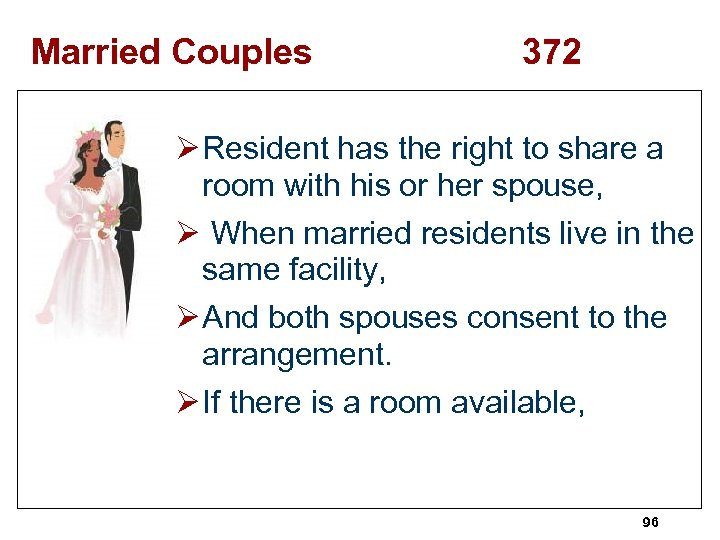 Married Couples 372 Ø Resident has the right to share a room with his