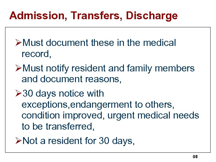 Admission, Transfers, Discharge ØMust document these in the medical record, ØMust notify resident and
