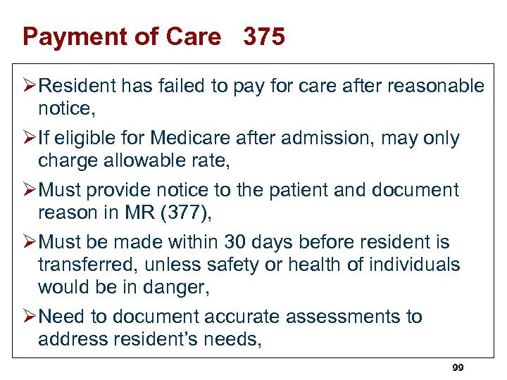 Payment of Care 375 ØResident has failed to pay for care after reasonable notice,