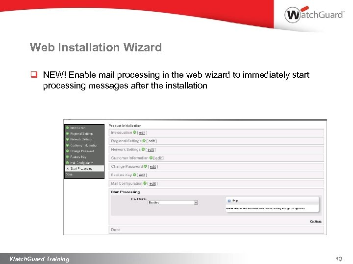 Web Installation Wizard q NEW! Enable mail processing in the web wizard to immediately