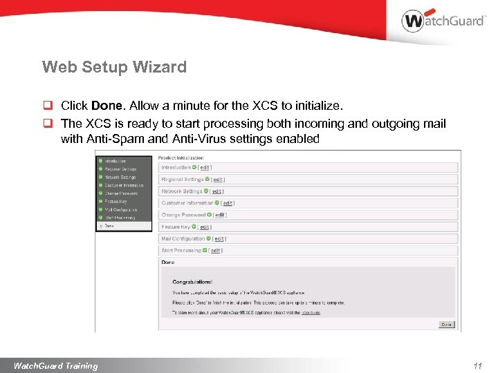 Web Setup Wizard q Click Done. Allow a minute for the XCS to initialize.