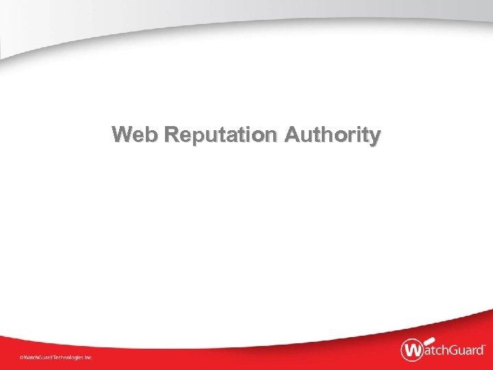 Web Reputation Authority