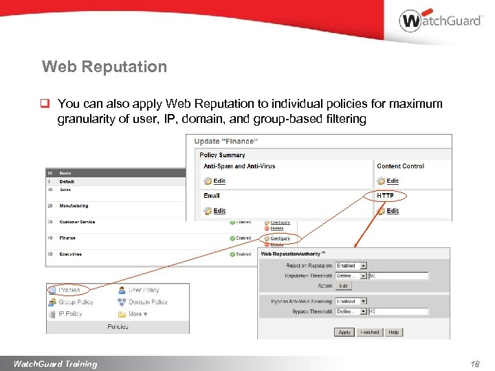Web Reputation q You can also apply Web Reputation to individual policies for maximum