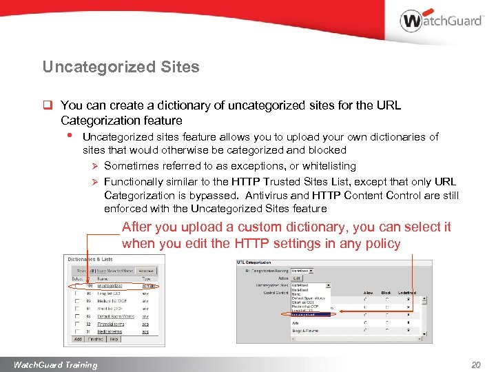 Uncategorized Sites q You can create a dictionary of uncategorized sites for the URL