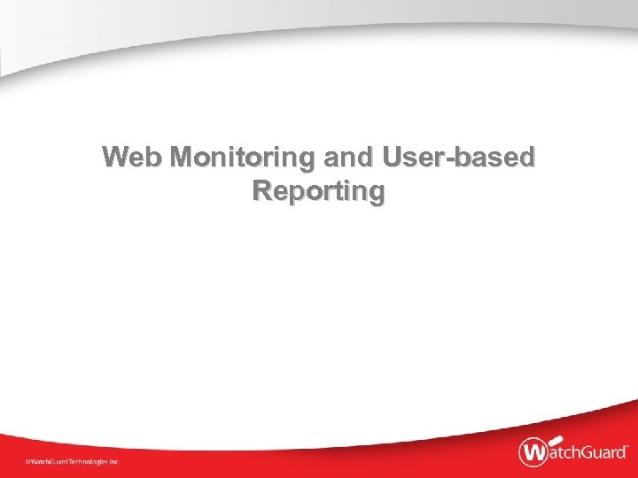 Web Monitoring and User-based Reporting