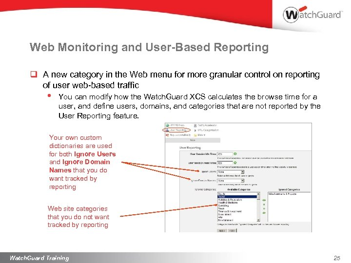 Web Monitoring and User-Based Reporting q A new category in the Web menu for