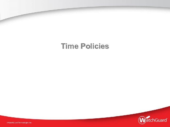 Time Policies