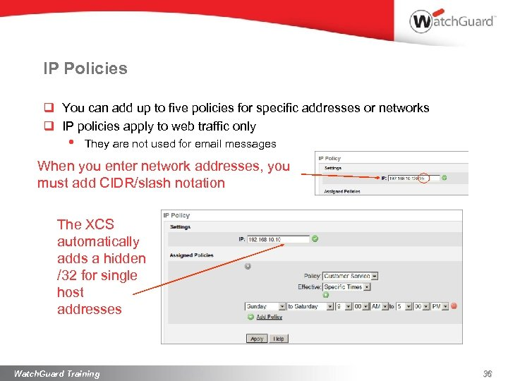 IP Policies q You can add up to five policies for specific addresses or
