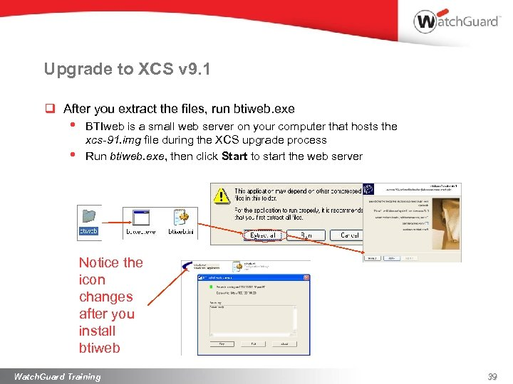 Upgrade to XCS v 9. 1 q After you extract the files, run btiweb.