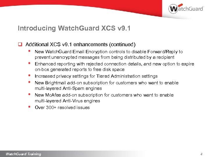 Introducing Watch. Guard XCS v 9. 1 q Additional XCS v 9. 1 enhancements