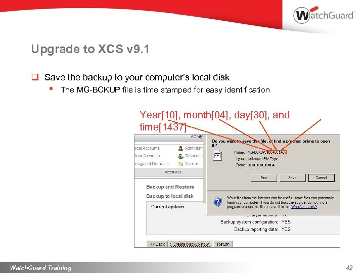 Upgrade to XCS v 9. 1 q Save the backup to your computer's local