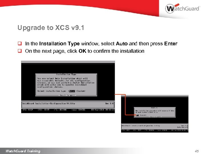 Upgrade to XCS v 9. 1 q In the Installation Type window, select Auto