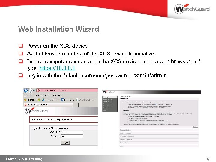 Web Installation Wizard q Power on the XCS device q Wait at least 5