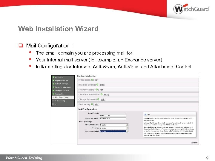 Web Installation Wizard q Mail Configuration : • • • The email domain you