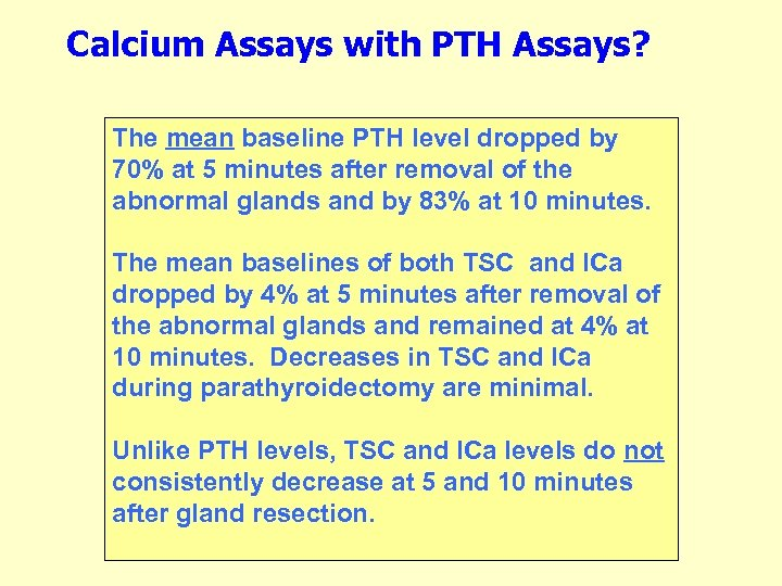 Calcium Assays with PTH Assays? The mean baseline PTH level dropped by 70% at
