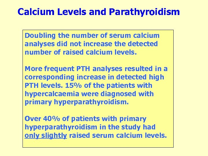Calcium Levels and Parathyroidism Doubling the number of serum calcium analyses did not increase
