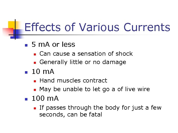 Effects of Various Currents n 5 m. A or less n n n 10