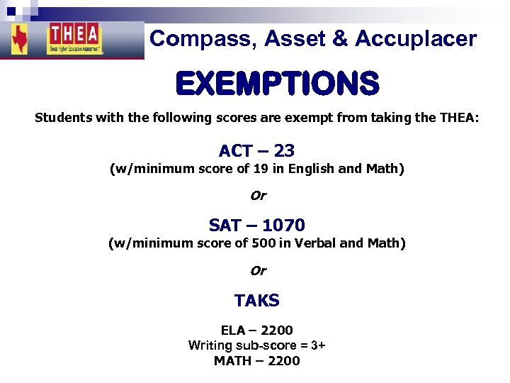 Compass, Asset & Accuplacer EXEMPTIONS Students with the following scores are exempt from taking
