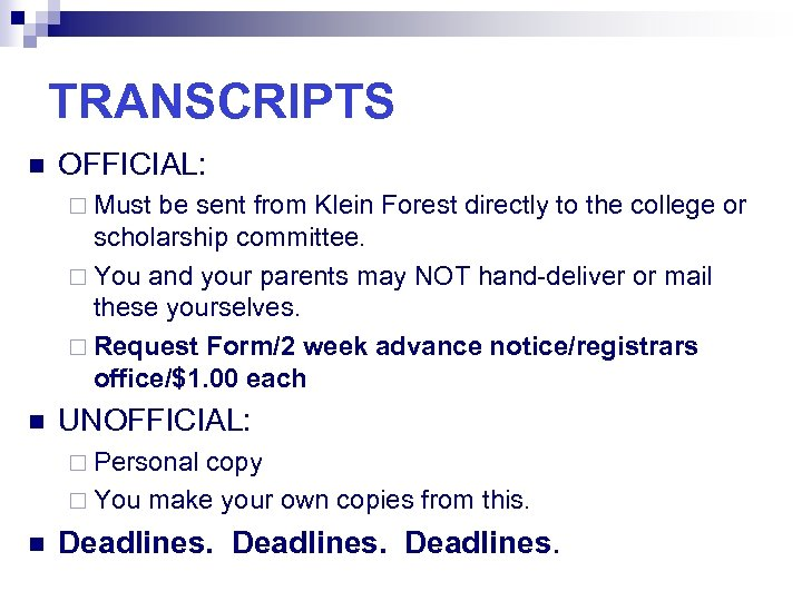 TRANSCRIPTS n OFFICIAL: ¨ Must be sent from Klein Forest directly to the college
