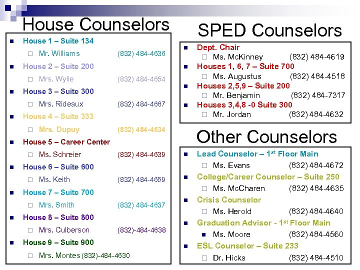 House Counselors n House 1 – Suite 134 ¨ n Mrs. Dupuy (832) 484