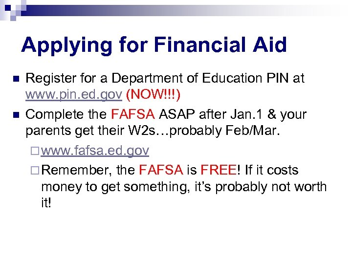 Applying for Financial Aid n n Register for a Department of Education PIN at