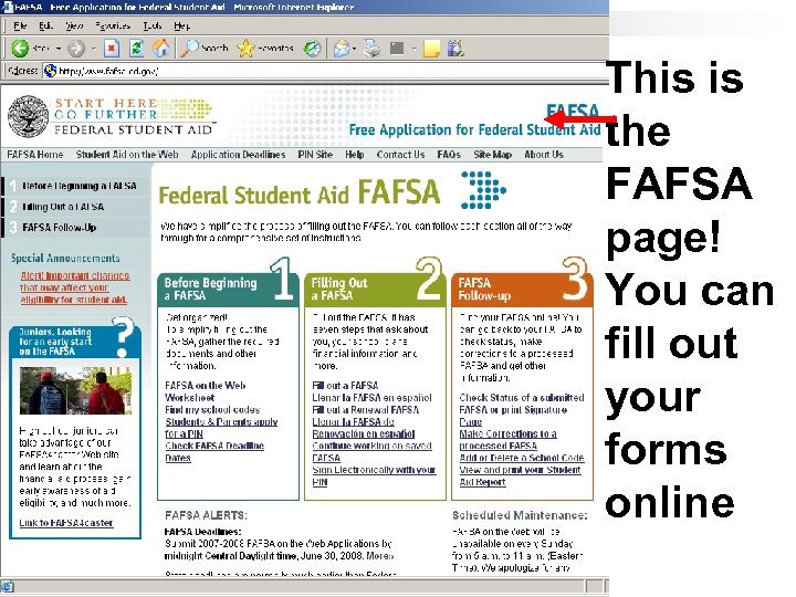 This is the FAFSA page! You can fill out your forms online