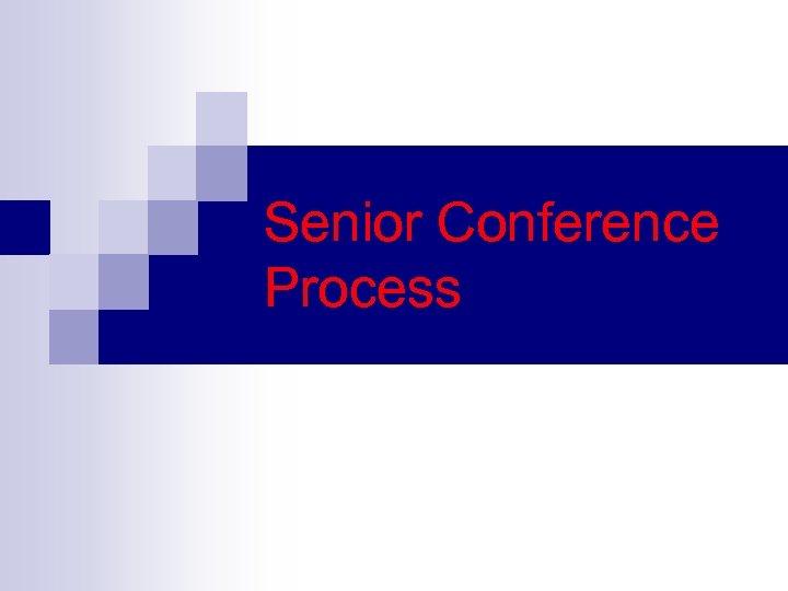 Senior Conference Process