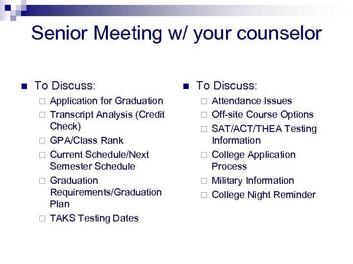 Senior Meeting w/ your counselor n To Discuss: ¨ ¨ ¨ Application for Graduation