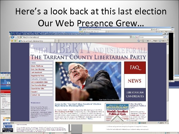 Here's a look back at this last election Our Web Presence Grew…