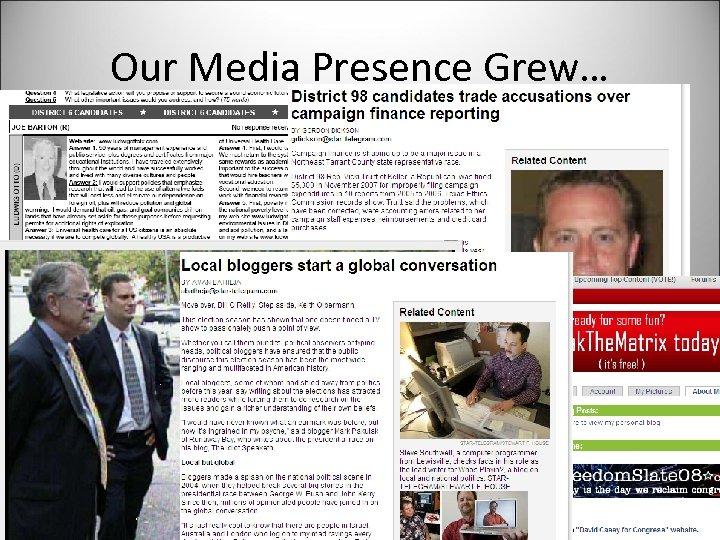 Our Media Presence Grew…