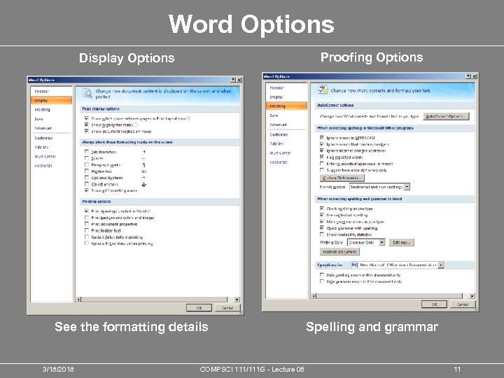 Word Options Proofing Options Display Options See the formatting details 3/18/2018 COMPSCI 111/111 G