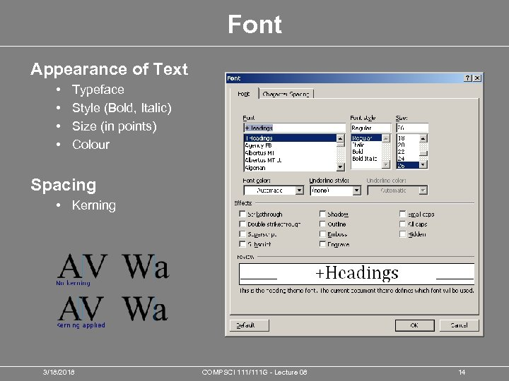 Font Appearance of Text • • Typeface Style (Bold, Italic) Size (in points) Colour
