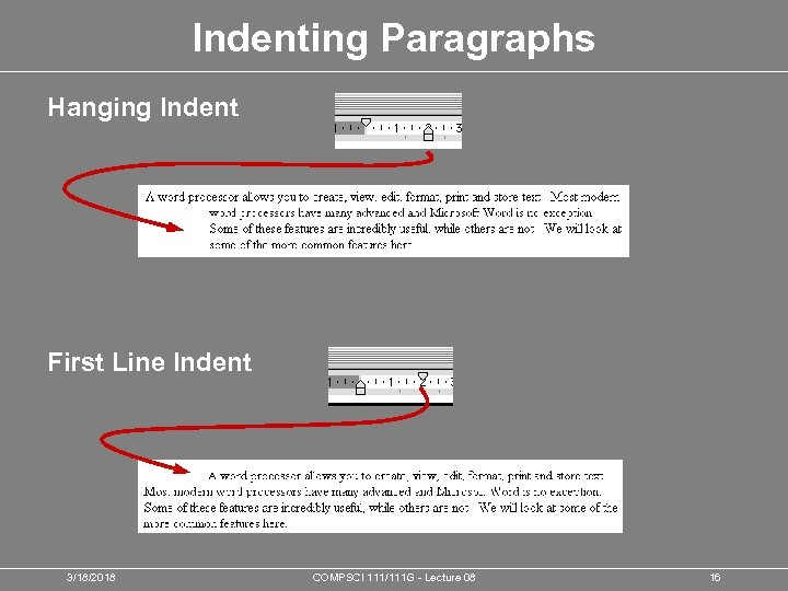 Indenting Paragraphs Hanging Indent First Line Indent 3/18/2018 COMPSCI 111/111 G - Lecture 08