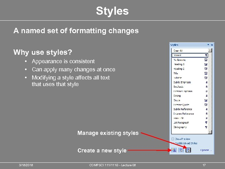 Styles A named set of formatting changes Why use styles? • Appearance is consistent
